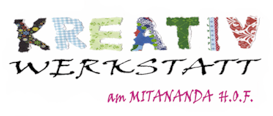 Die Kreativ Werkstatt am MITANANDA H.O.F.